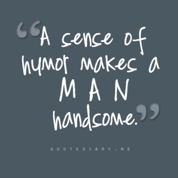 a-sense-of-humor-makes-a-man-handsome